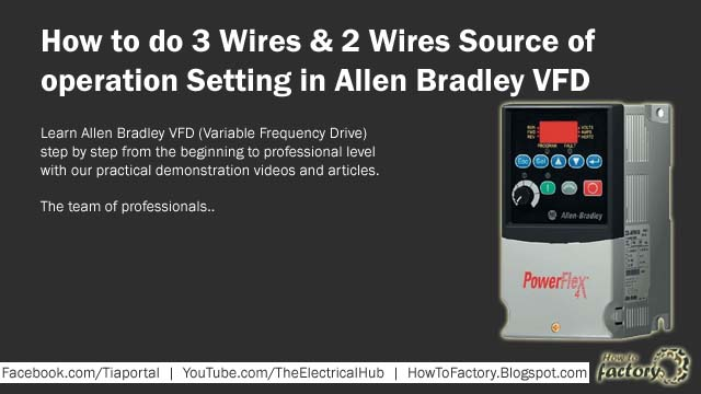 How To Do 2 Wires  U0026 3 Wires Source Of Operation Setting In Allen Bradley Vfd