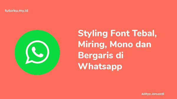Cara Membuat Font Tebal, Miring, Mono dan Bergaris di Whatsapp Terbaru 2021
