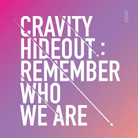 Cravity Season 1. Hideout: Remember Who We Are