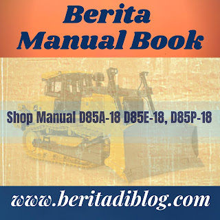 Shop Manual D85A-18 D85E-18, D85P-18 bulldozer-service-shop-repair-manual