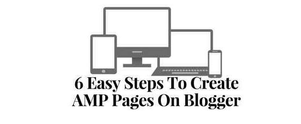 6 Easy Steps To Create AMP Pages On Blogger