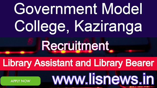 Recruitment of Library Assistant and Library Bearer at Government Model College, Kaziranga  | Last Date: 20/08/2020