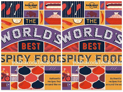 Download ebook THE WORLD'S BEST SPICY FOOD : Where to Find it & How to Make it