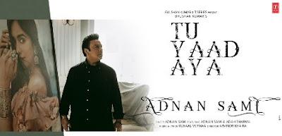 Tu Yaad Aya Lyrics - Adnan Sami