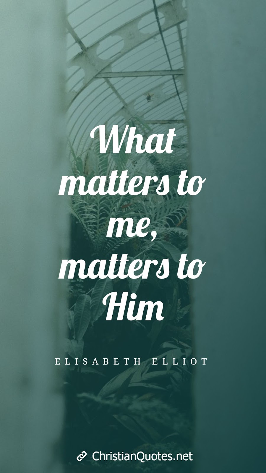 What matters to me, matters to Him
