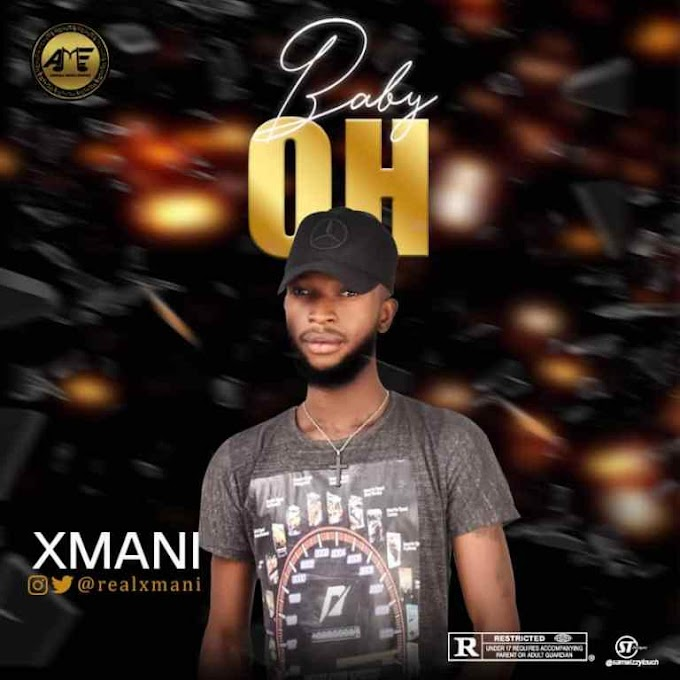 [Mp3] Xmani - Oh Baby - Prod by Joe Waxy
