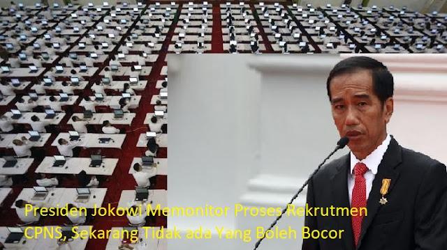 Presiden Jokowi Memonitor Proses Rekrutmen CPNS, Sekarang Tidak ada Yang Boleh Bocor