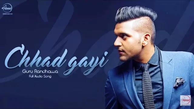 Chhad Gayi Lyrics - Guru Randhawa