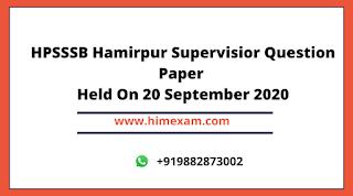 HPSSSB Hamirpur Supervisor Question Paper Held On 20 September 2020