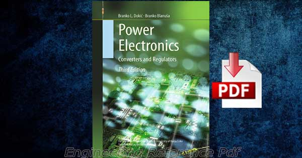 Download Power Electronics Converters and Regulators Third Edition by Branko L. Dokić free PDF