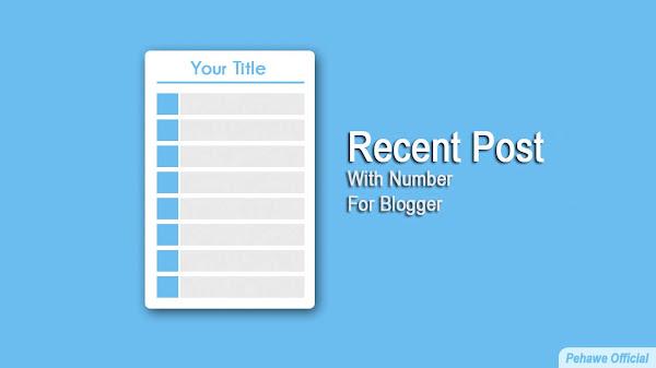 Cara Membuat Recent Post Keren Dengan Nomor di Blogger