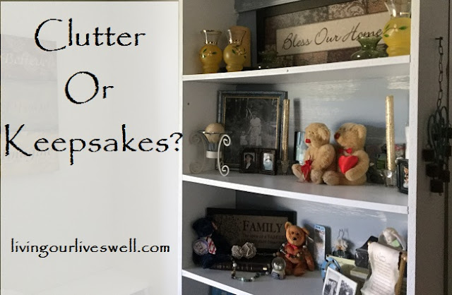 Downsizing and Decluttering; deciding what is clutter and what is a keepsake