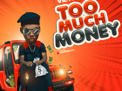 [Music] Victor AD _ Too Much Money