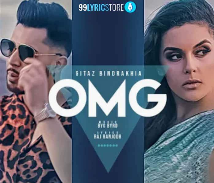 OMG Lyrics Punjabi Song Sung by Gitaz Bindrakhia