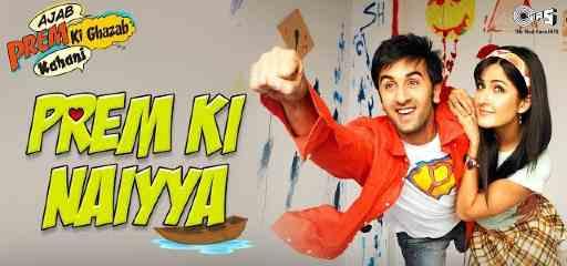 Prem Ki Naiya Song Lyrics   Ajab Prem Ki Ghazab Kahani