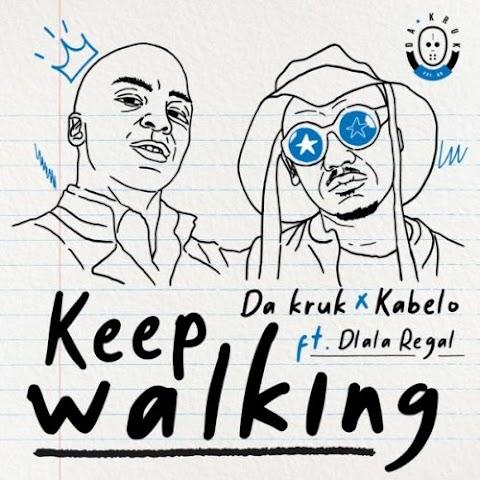 Da Kruk & Kabelo – Keep Walking feat. Dlala Regal
