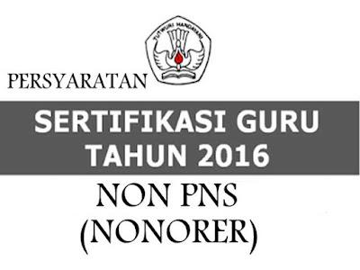Download Persyaratan Tunjangan Sertifikasi GURU Non PNS (HONORER) Lengkap