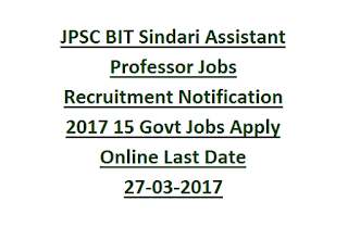 JPSC BIT Sindari Assistant Professor Jobs Recruitment Notification 2017 15 Govt Jobs Apply Online Last Date 27-03-2017