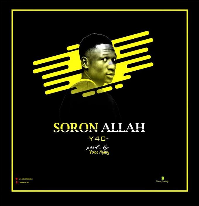 [B.A MUSIC]:Y4C- SORON ALLAH #Arewapublisize