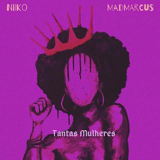 Niiko - Tantas Mulheres (feat. MadMarcus) Rap