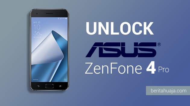 How To Unlock Bootloader ASUS ZenFone 4 Pro ZS551KL