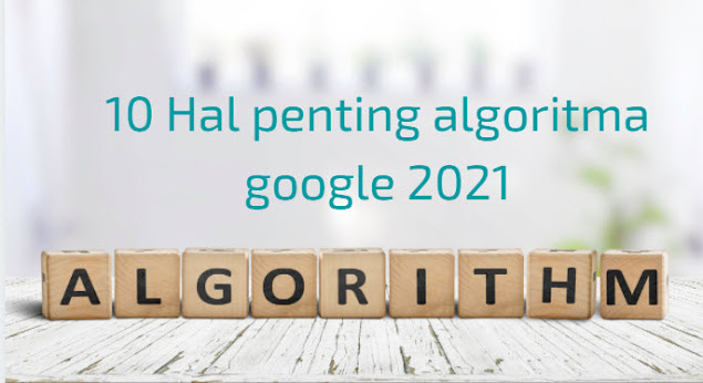 10 Hal penting algoritama google 2021