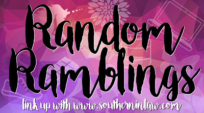 Random Ramblings Link Up