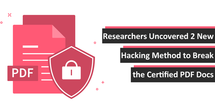 Researchers Uncovered 2 New Hacking Method to Break the Certified PDF Docs