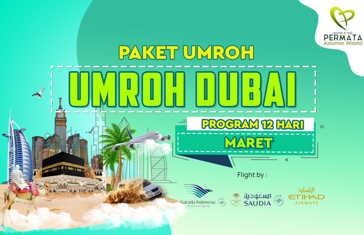 Promo Paket Umroh plus dubai Biaya Murah Jadwal Bulan Maret