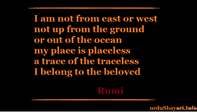 Inspirational quotes by Rumi, Powerful poetry, quote on east, west ocean and beloved