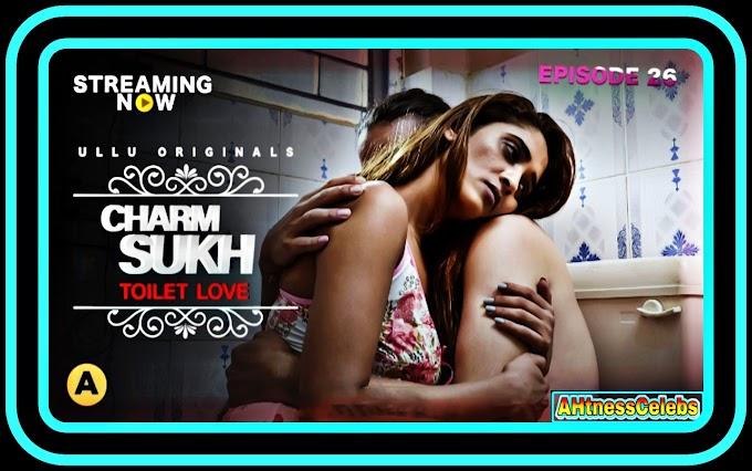 Charmsukh Toilet Love (2021) - Ullu Hot Web Series Ep26