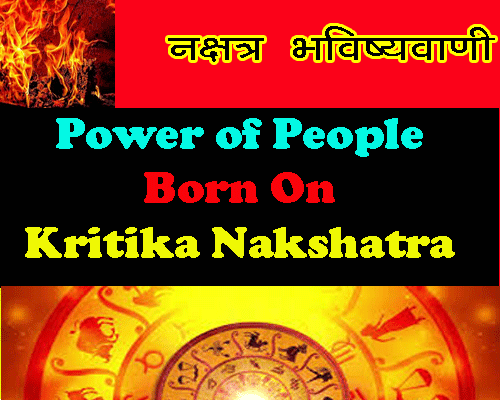 all about Powers of Kritika Nakshatra People As per vedic astrology by best astrologer