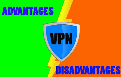 7 Advantages and Disadvantages of VPN | Risks and Benefits of VPN