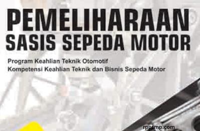 Rpp Pemeliharaan Sasis Sepeda Motor Kurikulum 2013 Revisi 2017/2018 dan Rpp 1 Lembar 2019/2020/2021 Kelas XI XII Semester 1 dan 2
