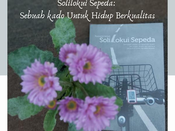 Buku Solilokui Sepeda: Sebuah Kado untuk Hidup Berkualitas