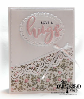 Our Daily Bread Designs Stamp/Die Duos: Hugs, Custom Dies: Pierced Rectangles, Leafy Edged Borders, Ornate Ovals, Paper Collection: Shabby Rose, Shabby Pastels