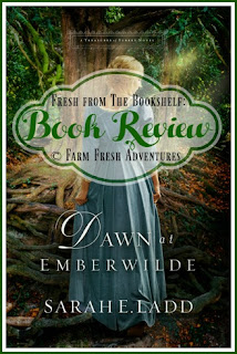 Dawn at Emberwilde by Sarah E. Ladd ~ A Book Review