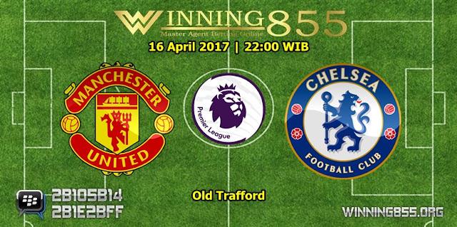 Prediksi Bola Manchester United vs Chelsea 16 April 2017