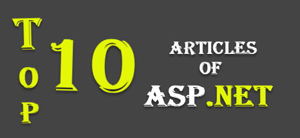 Top 10 Articles Of ASP.NET