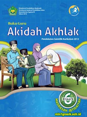 buku guru mata pelajaran akidah akhlak kelas 6 madrasah ibtidaiyah kurikulum 2013 revisi 2016