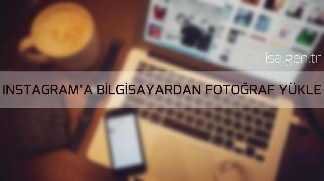 Bilgisayardan Instagram fotoğrafı yükleme