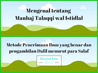 Mengenal tentang Manhaj Talaqqi wal Istidlal