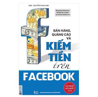 Bán Hàng, Quảng Cáo Và Kiếm Tiền Trên Facebook ebook PDF-EPUB-AWZ3-PRC-MOBI