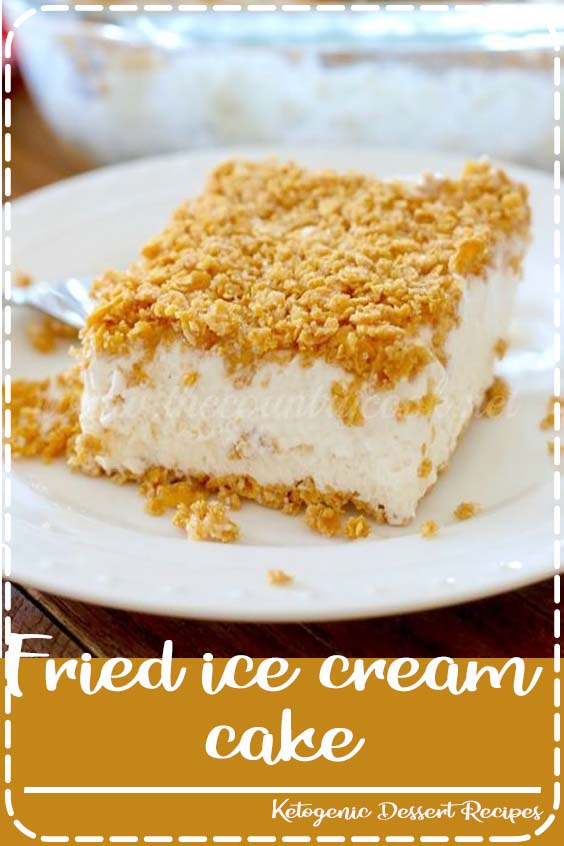 Fried Ice Cream Cake is made with softened ice cream Fried ice cream cake