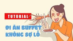 Hướng dẫn cách đi ăn buffet mà không sợ 'lỗ'