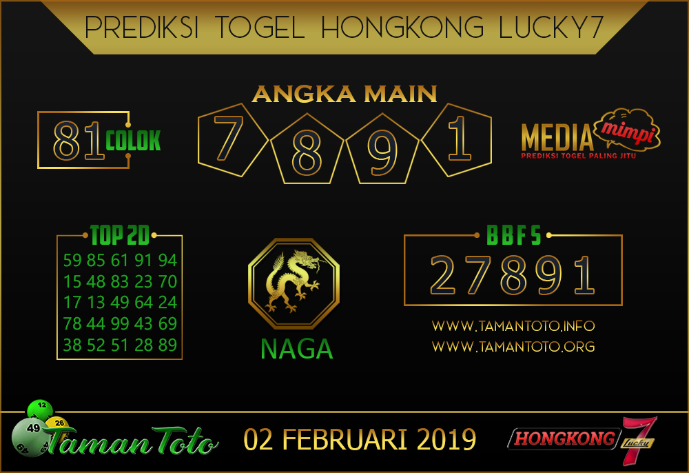 Prediksi Togel HONGKONG LUCKY7 TAMAN TOTO 02 FEBRUARI 2019