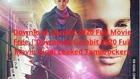 Download Gambit 2020 Full Movie Free | Download Gambit 2020 Full Movie Hindi Leaked Tamilrockers