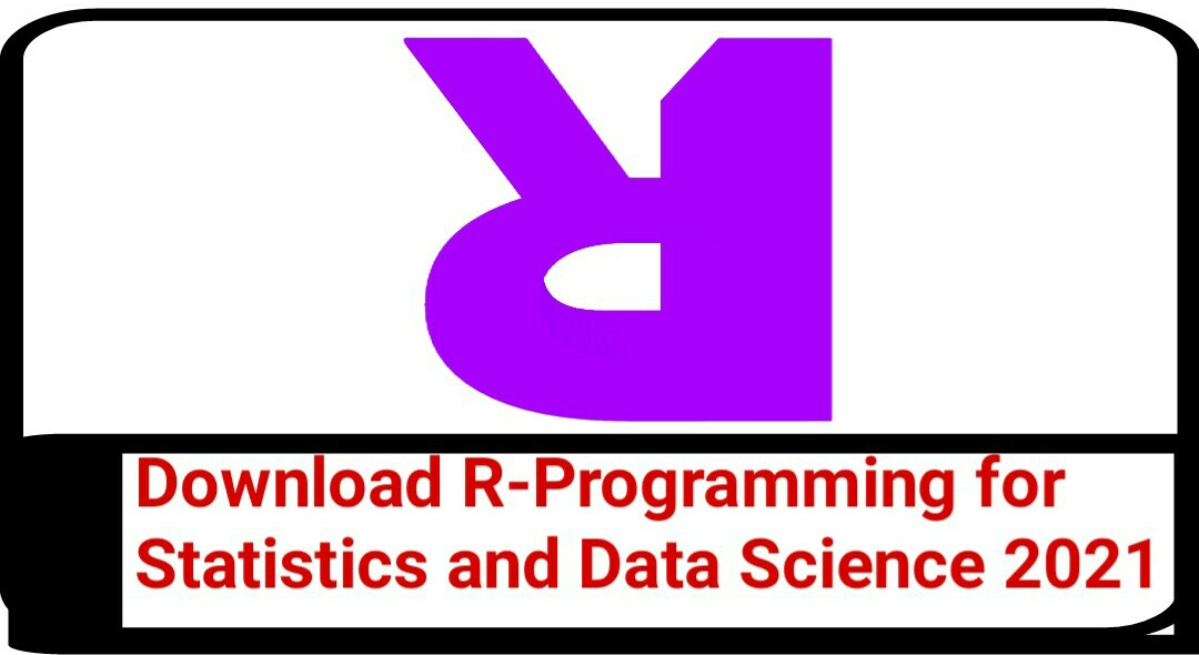Download R-Programming for Statistics and Data Science 2021