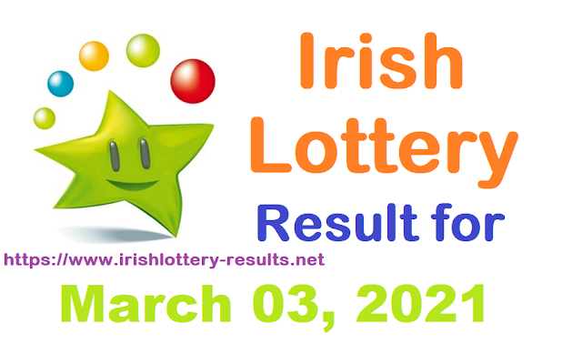 Irish Lottery Results for Wednesday, March 03, 2021Irish Lottery Results for Wednesday, March 03, 2021