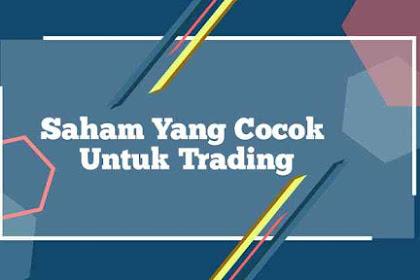 Ketahui Saham Yang Cocok Untuk Trading